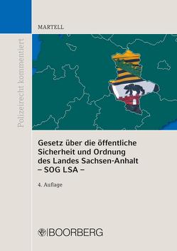 Gesetz über die öffentliche Sicherheit und Ordnung des Landes Sachsen-Anhalt – SOG LSA – von Martell,  Jörg