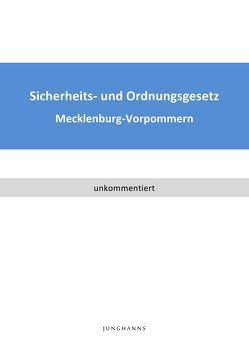Gesetz über die öffentliche Sicherheit und Ordnung in Mecklenburg-Vorpommern von Junghanns,  Lars