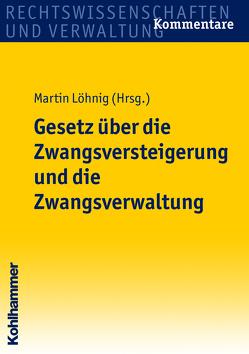 Gesetz über die Zwangsversteigerung und die Zwangsverwaltung von Löhnig,  Martin