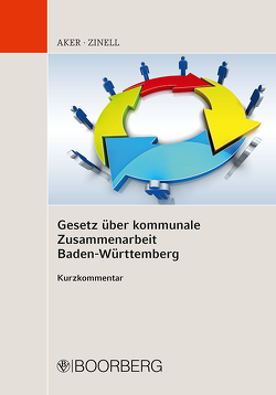 Gesetz über kommunale Zusammenarbeit Baden-Württemberg von Aker,  Bernd, Zinell,  Herbert O.