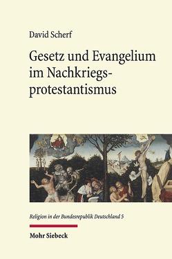 Gesetz und Evangelium im Nachkriegsprotestantismus von Scherf,  David