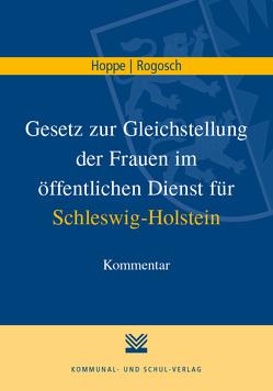 Gesetz zur Gleichstellung der Frauen im öffentlichen Dienst für Schleswig-Holstein von Hoppe,  Jeanne U, Rogosch,  Josef K
