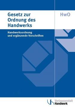 Gesetz zur Ordnung des Handwerks (Handwerksordnung) von Steinritz,  Manfred