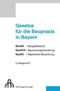 Gesetze für die Baupraxis in Bayern von Druck+Verlag Ernst Vögel GmbH