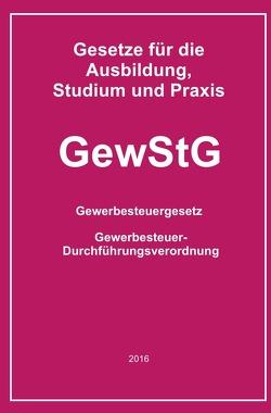 Gesetze für die Ausbildung, Studium und Praxis / GewStG von Buchem,  Helmut
