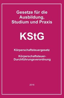 Gesetze für die Ausbildung, Studium und Praxis / KStG von Buchem,  Helmut