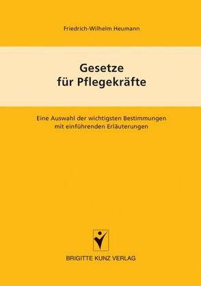 Gesetze für Pflegekräfte von Heumann,  Friedrich W