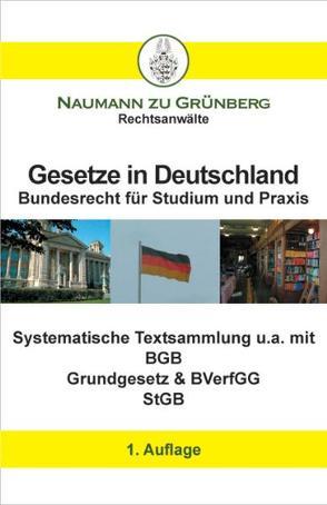 Gesetze in Deutschland – Bundesrecht für Studium und Praxis von Naumann zu Grünberg,  Dirk