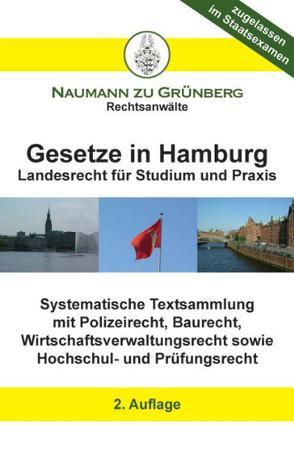 Gesetze in Hamburg – Landesrecht für Studium und Praxis von Naumann zu Grünberg,  Dirk