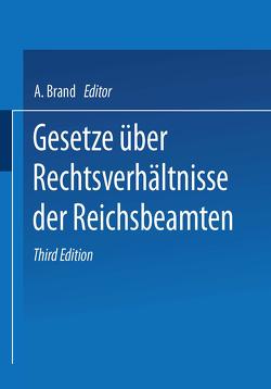Gesetze über die Rechtsverhältnisse der Reichsbeamten von Brand,  A.