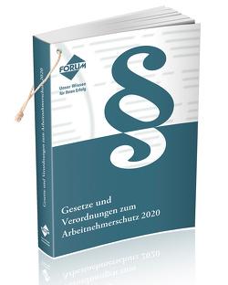Gesetze und Verordnungen zum Arbeitsnehmerschutz 2020 von FVH Forum Verlag Herkert GmbH