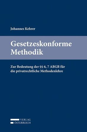 Gesetzeskonforme Methodik von Kehrer,  Johannes