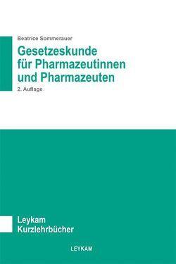 Gesetzeskunde für Pharmazeutinnen und Pharmazeuten 2. Auflage von Sommerauer,  Beatrice
