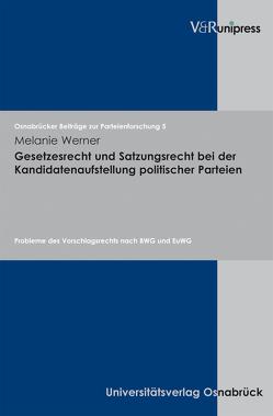 Gesetzesrecht und Satzungsrecht bei der Kandidatenaufstellung politischer Parteien von Werner,  Melanie