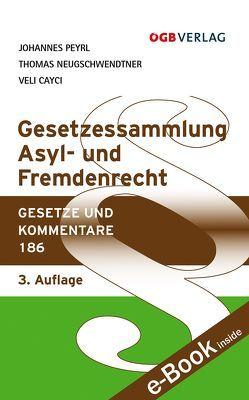 Gesetzessammlung Asyl- und Fremdenrecht von Cayci,  Veli, Neugschwendtner,  Thomas, Peyrl,  Johannes