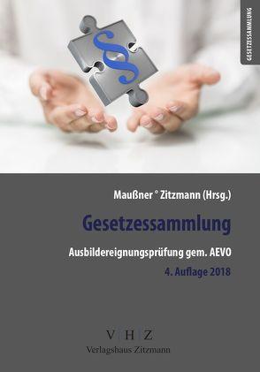 Gesetzessammlung Ausbildereignungsprüfung gem. AEVO von Maußner,  Marcus, Zitzmann,  Jörg