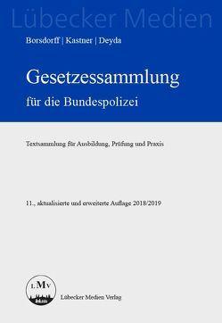 Gesetzessammlung für die Bundespolizei von Borsdorff,  Anke, Deyda,  Christian, Kastner,  Martin