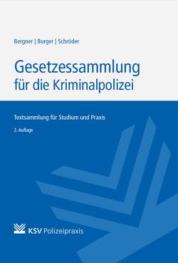 Gesetzessammlung für die Kriminalpolizei von Bergner,  Stan, Burger,  Dominik, Schröder,  Gorden