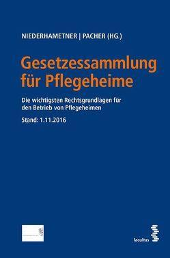 Gesetzessammlung für Pflegeheime von Niederhametner,  Petra, Pacher,  Adelheid