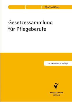 Gesetzessammlung für Pflegeberufe von Kunz,  Winfried