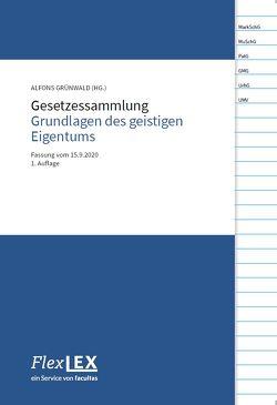 Gesetzessammlung Geistiges Eigentum von Grünwald,  Alfons