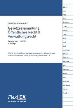 Gesetzessammlung Öffentliches Recht II Verwaltungsrecht von Piska,  Christian M