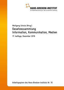 Gesetzessammmlung Information, Kommunikation, Medien von Schulz,  Wolfgang