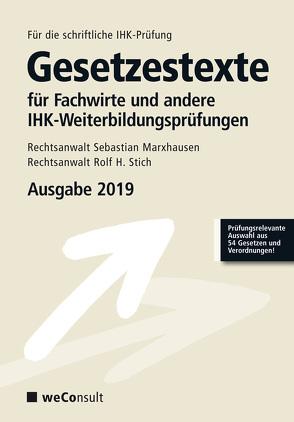 Gesetzestexte für Fachwirte Ausgabe 2019 von Rechtsanwalt Marxhausen,  Sebastian, Rechtsanwalt Stich,  Rolf H.
