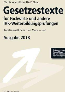 Gesetzestexte für Fachwirte und andere IHK-Weiterbildungsprüfungen von Marxhausen,  Sebastian