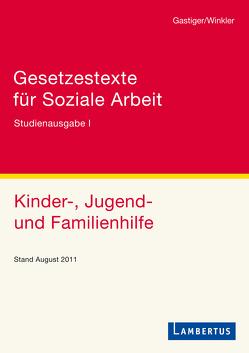 Gesetzestexte für Soziale Arbeit von Gastiger,  Sigmund, Winkler,  Jürgen