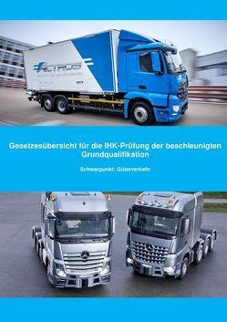 Gesetzesübersicht beschleunigte Grundqualifikation Güterverkehr von Müller,  Benjamin