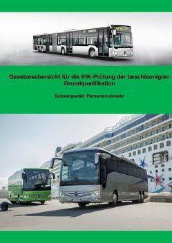 Gesetzesübersicht Personenverkehr für die BGQ-Prüfung vor der IHK von Müller,  Benjamin