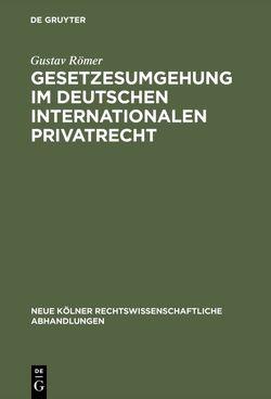 Gesetzesumgehung im deutschen internationalen Privatrecht von Römer,  Gustav