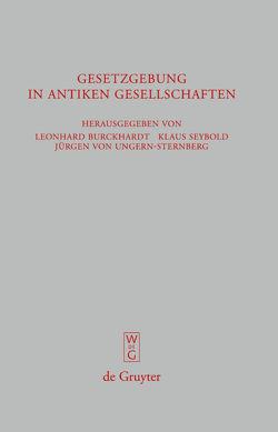 Gesetzgebung in antiken Gesellschaften von Burckhardt,  Leonhard, Seybold,  Klaus, Ungern-Sternberg,  Jürgen