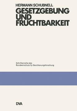 Gesetzgebung und Fruchtbarkeit von Schubnell,  Hermann