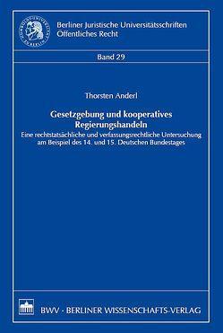 Gesetzgebung und kooperatives Regierungshandeln von Anderl,  Thorsten