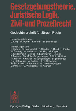 Gesetzgebungstheorie, Juristische Logik, Zivil- und Prozeßrecht von Klug,  U., Ramm,  T., Rittner,  F., Schmiedel,  B.