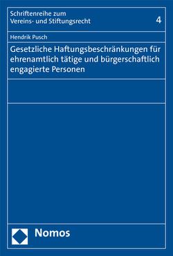 Gesetzliche Haftungsbeschränkungen für ehrenamtlich tätige und bürgerschaftlich engagierte Personen von Pusch,  Hendrik