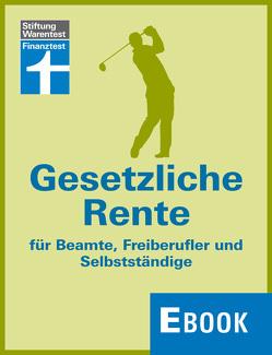 Gesetzliche Rente für Beamte, Freiberufler und Selbstständige von Siepe,  Werner