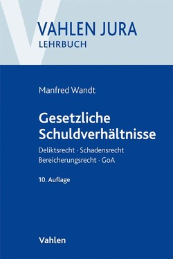 Gesetzliche Schuldverhältnisse von Schwarz,  Günter, Wandt,  Manfred