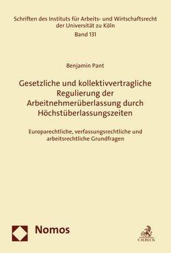 Gesetzliche und kollektivvertragliche Regulierung der Arbeitnehmerüberlassung durch Höchstüberlassungszeiten von Pant,  Benjamin