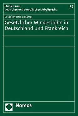 Gesetzlicher Mindestlohn in Deutschland und Frankreich von Heukenkamp,  Elisabeth