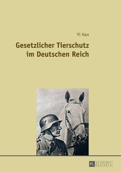 Gesetzlicher Tierschutz im Deutschen Reich von Han,  Yi