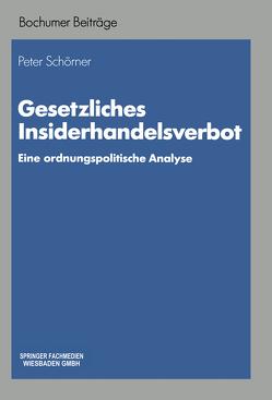 Gesetzliches Insiderhandelsverbot von Schörner,  Peter