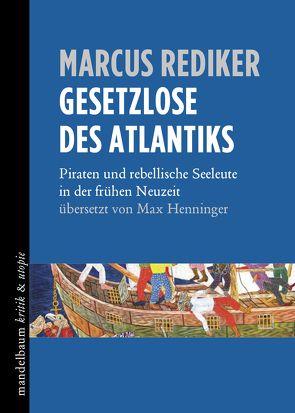 Gesetzlose des Atlantiks von Henninger, Max, Rediker, Marcus