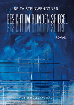 Gesicht im blinden Spiegel von Steinwendtner,  Brita