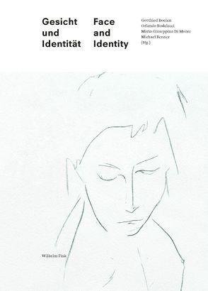 Gesicht und Identität | Face and Identity von Boehm,  Gottfried, Budelacci,  Orlando, Di Monte,  Maria Giuseppina, Renner,  Michael