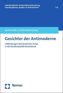 Gesichter der Antimoderne von Jander,  Martin, Kahane,  Anetta