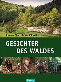 Gesichter des Waldes von Eilers,  Susanne, Köpsell,  Rainer