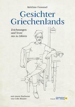 Gesichter Griechenlands von Melchior,  Frommel
